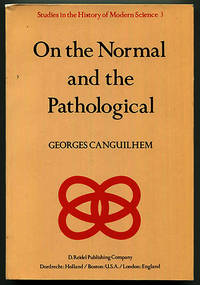 On the Normal and the Pathological (Studies in the History of Modern Science Volume 3)
