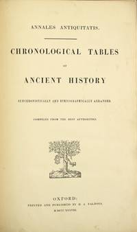 Annales antiquitatis. Chronological tables of ancient history [Middle Ages], [modern history], synchronistically and ethnographically arranged. Compiled from the best authorities