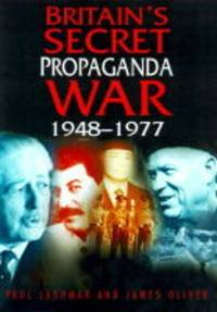 Britain's Secret Propaganda War: Foreign Office and the Cold War, 1948-77