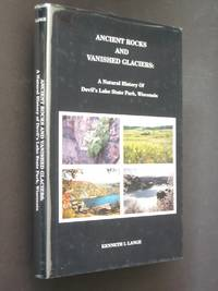 image of Ancient Rocks and Vanished Glaciers: A Natural History of Devil's Lake State Park, Wisconsin