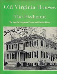 OLD VIRGINIA HOUSES: THE PIEDMONT