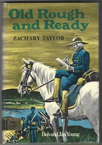 OLD ROUGH AND READY Zachary A Taylor