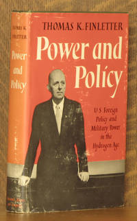 POWER AND POLICY, US FOREIGN POLICY AND MILITARY POWER IN THE HYDROGEN AGE