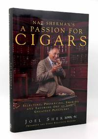 NAT SHERMAN'S A PASSION FOR CIGARS  Selecting, Preserving, Smoking, and  Savoring One of...