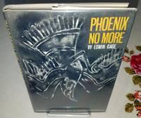 PHOENIX NO MORE. by Gage, Edwin