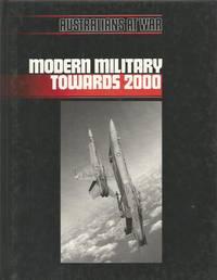 AUSTRALIANS AT WAR - MODERN MILITARY TOWARDS 2000 by PETER; EVANS, ALUN; HURST, DOUG & JORDAN, BEDE BADMAN - 1989