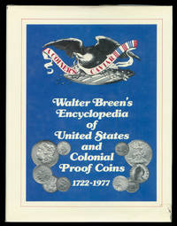 ''A Coiner's Caviar: Walter Breen's Encyclopedia of U. S. and Colonial Proof Coins, 1722-1977