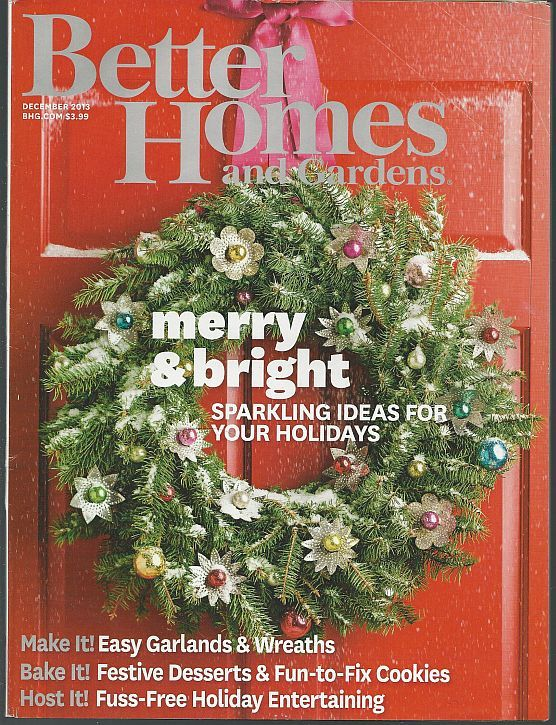 BETTER HOMES AND GARDENS MAGAZINE DECEMBER 2013, Better Homes and Gardens