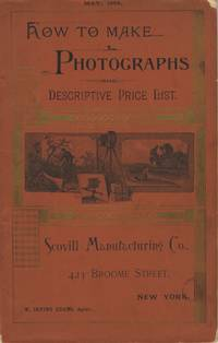 HOW TO MAKE PHOTOGRAPHS AND DESCRIPTIVE PRICE LIST.; MAY, 1888. [cover title]