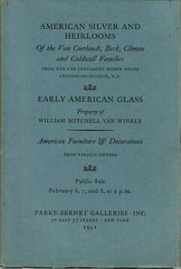 image of American Silver and Heirlooms of the Van Cortlandt, Beck, Clinton and Caldwell Families / Early American Glass: Property of William Mitchell Van Winkle, February 6, 7, and 8, 1941 (Sale 256)