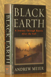 BLACK EARTH, A JOURNEY THROUGH RUSSIA