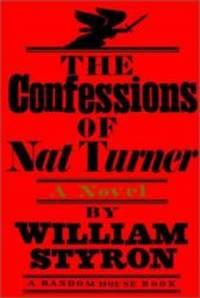 The Confessions of Nat Turner: A Novel