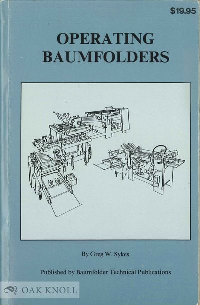 Sidney, OH: Baumfolder Corporation, 1987. stiff paper wrappers. 8vo. stiff paper wrappers. (vi), 139...