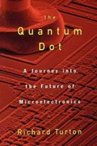 image of The Quantum Dot: A Journey into the Future of Microelectronics