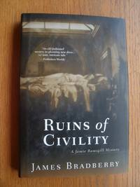 Ruins of Civility by James Bradberry - First edition first printing - 1996 - from Scene of the Crime Books, IOBA (SKU: biblio310)