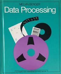 Data Processing (First Book) by Melvin Berger - 1983-10 - from ParlorBooks and Biblio.com