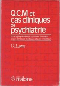Q.C.M et Cas cliniques de Psychiatrie pour la préparation du concours d'internat et...