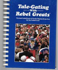Tale-Gating With Rebel Greats ( First-Hand Football Stories And Favorite Tailgating Recipes From...