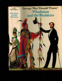 image of Flashman and the Redskins: From the Flashman Papers, 1849-50 and 1875-76