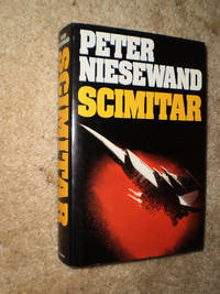 Scimitar by Peter Niesewand - A VERY NICE COPY OF THIS HARD TO FIND BOOK. - 1983 - from NY Modern First (SKU: 201388)