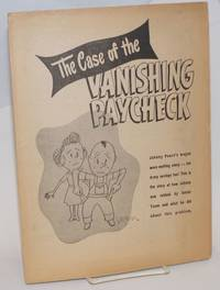 The case of the vanishing paycheck, Johnny Poore\'s wages were melting away -- his Army savings too!  This is the story of how Johnny was robbed by unfair taxes and what he did about this problem