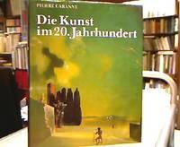 Die Kunst im 20. Jahrhundert. (Übers. a. d. Französischen von Karsten Diettrich).