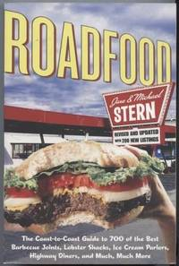 Roadfood: The Coast-to-Coast Guide to 700 of the Best Barbecue Joints,  Lobster Shacks, Ice Cream Parlor, Highway Diners, and Much, Much More by  Jane; Michael Stern Stern - Paperback - 2001 - from E Ridge fine Books and Biblio.com