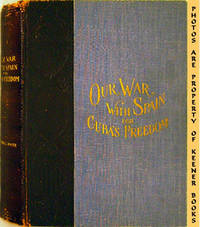 Our War With Spain For Cuba's Freedom by  Trumbull White - Presumed First Edition - 1898 - from KEENER BOOKS (Member IOBA) and Biblio.com