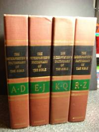 Interpreters's Dictionary of the Bible in Four Volumes An Illustrated  Encyclopedia by Buttrick, George A., Editor - 1962