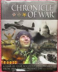 image of The Chronicles of War. A year-by-year account of conflict from 1854 to the present day.