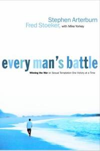 Every Man's Battle : Winning the War on Sexual Temptation One Victory at a Time by Stephen Arterburn; Fred Stoeker; Mike Yorkey - Paperback - 2000 - from ThriftBooks (SKU: G1578563682I4N10)