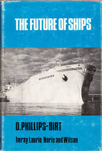 The Future of Ships an Enquiry by D. Phillips-Birt