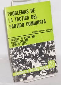 image of Problems de la táctica del Partido Comunista: Informe al pleno del Comité Central, abril de 1975