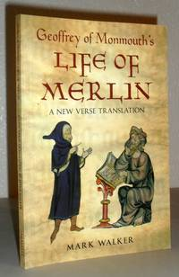Geoffrey of Monmouth's Life of Merlin - a New Verse Translation