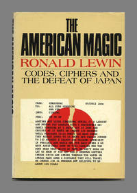 The American Magic: Codes, Ciphers and the Defeat of Japan