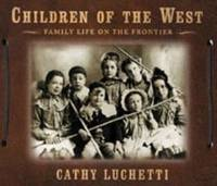 Children of the West : Family Life on the Frontier