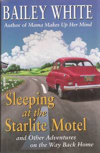 image of Sleeping at the Starlite Motel and Other Adventures on the Way Back Home (inscribed)