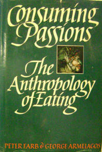 Consuming Passions:  The Anthropology of Eating