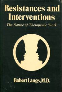 Resistances and Interventions: the nature of therapeutic work