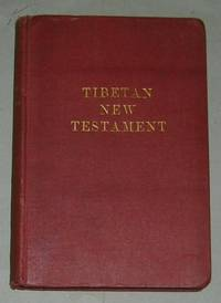 TIBETAN NEW TESTAMENT by H A Jäschke; Augustus William Heyde; F A Redslob; Nathaniel.; - First Edition - 1913 - from Asia Medicine and Humanities Books and Biblio.com