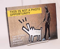 image of This is not a photo opportunity, the street art of Banksy