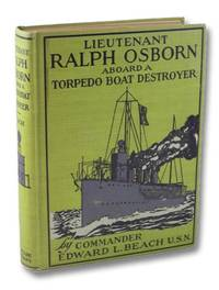 Lieutenant Ralph Osborn Aboard a Torpedo Boat Destroyer: Being the Story of How Ralph Osborn Became a Lieutenant and of His Cruise in an American Torpedo Boat Destroyer in West Indian Waters (The United States Naval Series)