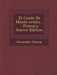 El Conde de Monte-Cristo... - Primary Source Edition (Spanish Edition) by Alexandre Dumas - 2014-03-12