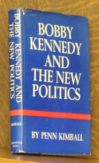 BOBBY KENNEDY AND THE NEW POLITICS