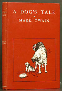 A Dog's Tale by  Mark Twain - 1st ed.  - 1904 - from Schroeder's Book Haven and Biblio.com
