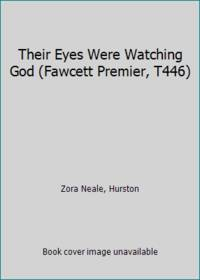 Their Eyes Were Watching God (Fawcett Premier, T446) by  Hurston Zora Neale - Paperback - 1965 - from ThriftBooks (SKU: GB000M233YQI5N00)