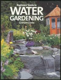 Beginners' Guide to Water Gardening