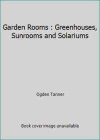 Garden Rooms : Greenhouses  Sunrooms and Solariums
