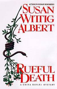 Rueful Death: A China Bayles Mystery by  Susan Wittig Albert - 1st - 1996 - from Sandy's Mystery Collection (SKU: SA3)