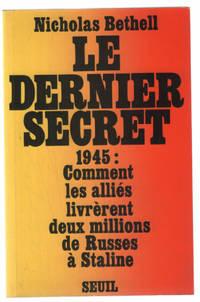 image of Le Dernier Secret. Comment les Alliés livrèrent deux millions de Russes à Staline (1945)